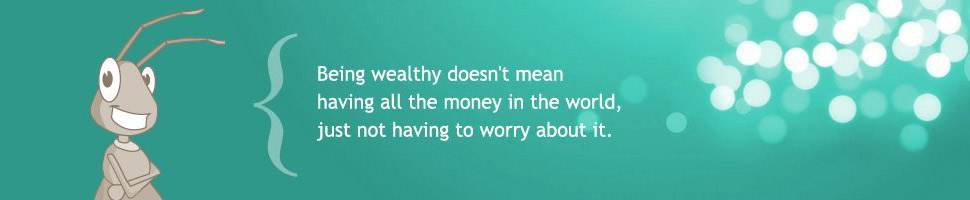 Being wealthy doesn't mean having all the money in the world, just not having to worry about it.